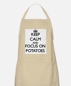 Keep Calm and focus on Potatoes Apron
