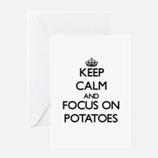 Keep Calm and focus on Potatoes Greeting Cards