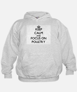 Keep Calm and focus on Poultry Hoodie