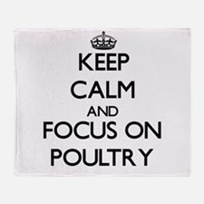 Keep Calm and focus on Poultry Throw Blanket