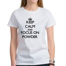 Keep Calm and focus on Powder T-Shirt