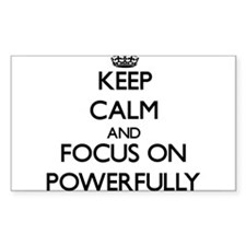 Keep Calm and focus on Powerfully Decal