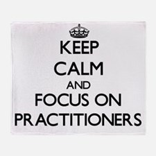 Keep Calm and focus on Practitioners Throw Blanket