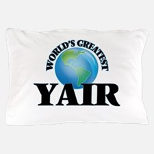 World's Greatest Yair Pillow Case