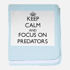 Keep Calm and focus on Predators baby blanket