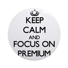 Keep Calm and focus on Premium Ornament (Round)