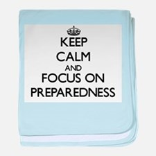 Keep Calm and focus on Preparedness baby blanket