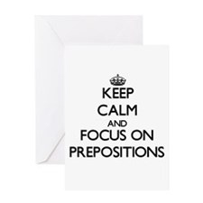 Keep Calm and focus on Prepositions Greeting Cards