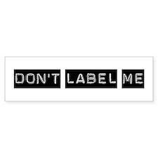 Don't Label Me Bumper Bumper Sticker