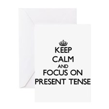 Keep Calm and focus on Present Tens Greeting Cards