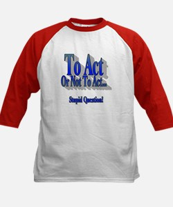 To Act or Not to Act Tee