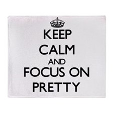 Keep Calm and focus on Pretty Throw Blanket