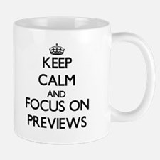 Keep Calm and focus on Previews Mugs