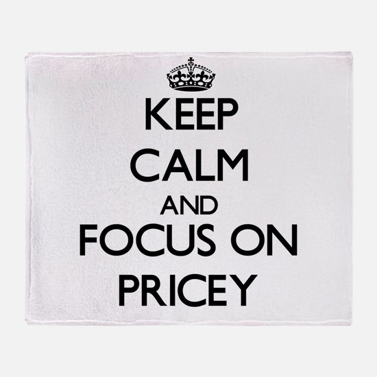 Keep Calm and focus on Pricey Throw Blanket