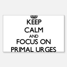 Keep Calm and focus on Primal Urges Decal