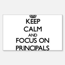 Keep Calm and focus on Principals Decal