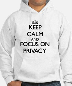 Keep Calm and focus on Privacy Hoodie