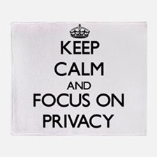 Keep Calm and focus on Privacy Throw Blanket