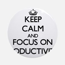 Keep Calm and focus on Productivi Ornament (Round)