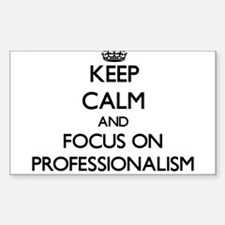 Keep Calm and focus on Professionalism Decal