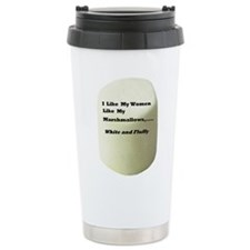 I Like My Women Like Marshmallows Travel Mug