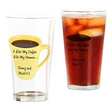 I Like my Coffee like Women Drinking Glass