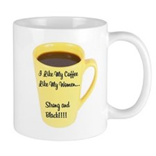 I Like my Coffee like Women Mugs