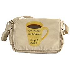 I Like my Coffee like Women Messenger Bag