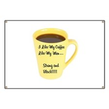 I Like My Coffee Like My Men Banner