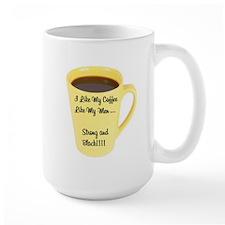 I Like My Coffee Like My Men Mugs