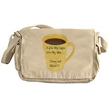 I Like My Coffee Like My Men Messenger Bag