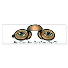Eyes Are Up Here Boys Bumper Bumper Sticker