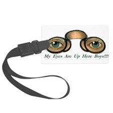 Eyes Are Up Here Boys Luggage Tag