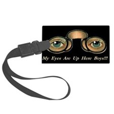 Eyes Are Up Here Boys2 Luggage Tag