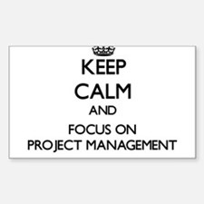 Keep Calm and focus on Project Management Decal