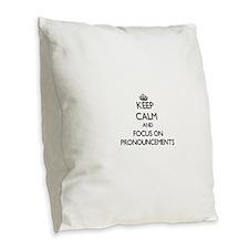 Keep Calm and focus on Pronoun Burlap Throw Pillow