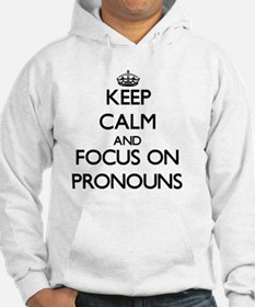 Keep Calm and focus on Pronouns Hoodie