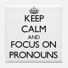 Keep Calm and focus on Pronouns Tile Coaster