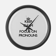 Keep Calm and focus on Pronouns Large Wall Clock