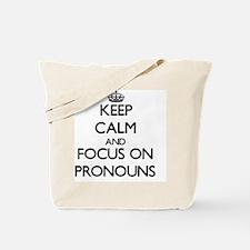Keep Calm and focus on Pronouns Tote Bag