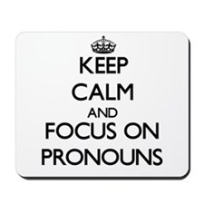 Keep Calm and focus on Pronouns Mousepad