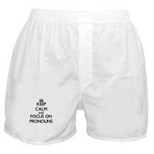 Keep Calm and focus on Pronouns Boxer Shorts