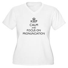 Keep Calm and focus on Pronuncia Plus Size T-Shirt