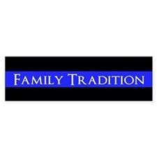 Police Family Tradition (bumper) Bumper Bumper Sticker