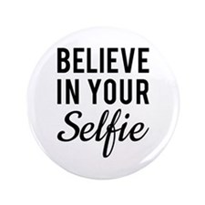 """Believe in your Selfie 3.5"""" Button (100 pack)"""