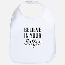 Believe in your Selfie Bib