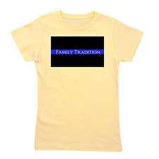 Police Family Tradition Girl's Tee
