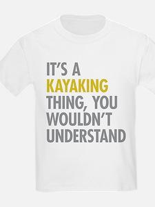 Its A Kayaking Thing T-Shirt