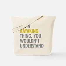 Its A Kayaking Thing Tote Bag