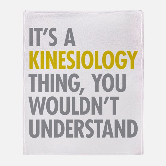 Its A Kinesiology Thing Throw Blanket